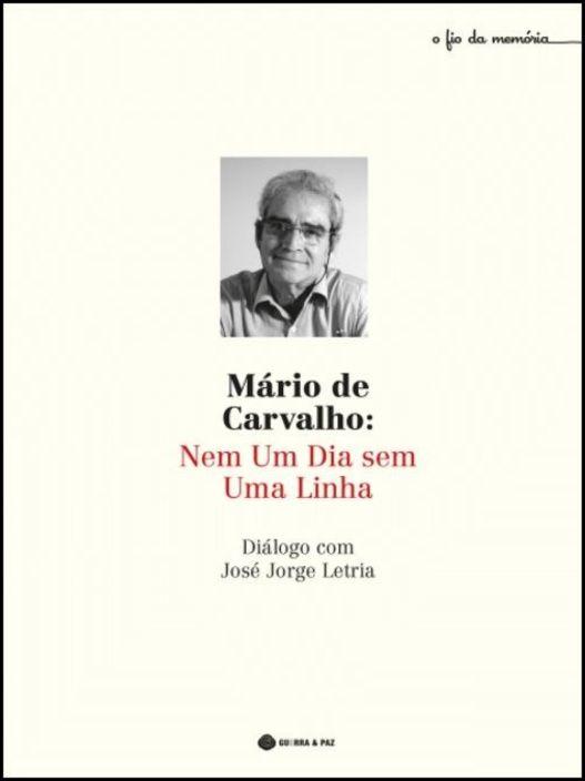 Mário de Carvalho: Nem um Dia sem uma Linha