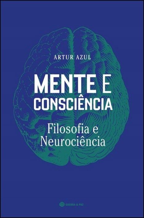 Mente e Consciência - Filosofia e Neurociência