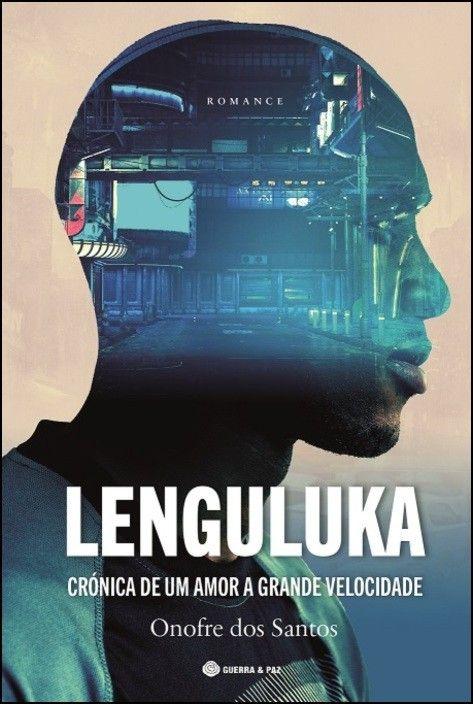 Lenguluka - Crónica de Um Amor a Grande Velocidade
