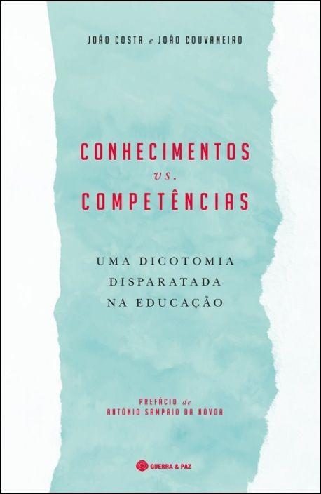 Conhecimentos VS. Competências - Uma Dicotomia Disparatada na Educação