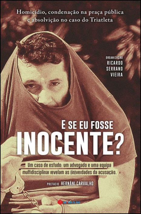E Se Eu Fosse Inocente?
