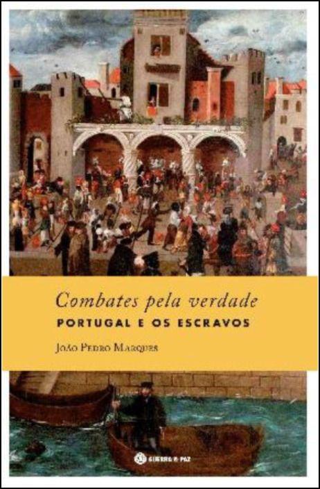 Combates Pela Verdade - Portugal e os Escravos