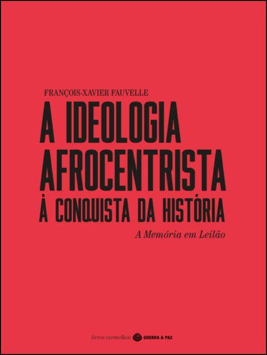 A Ideologia Afrocentrista à Conquista da História