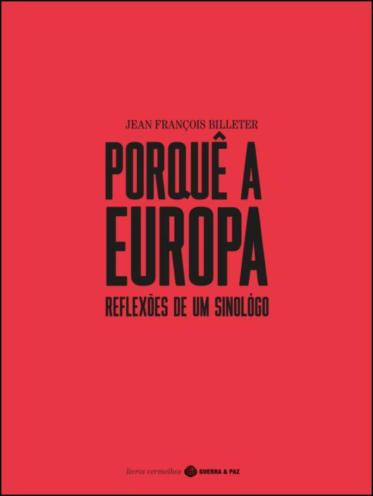 Porquê a Europa - Reflexões de um Sinólogo