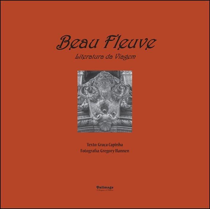 Beau Fleuve - Literatura da Viagem