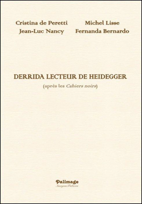 Derrida Lecteur de Heidegger (après les Cahiers noirs)
