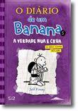 O Diário de um Banana 5 - A Verdade Nua e Crua