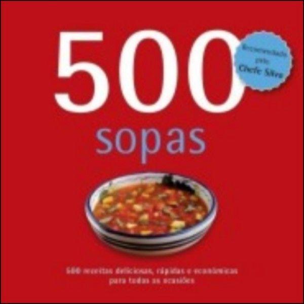 500 Sopas Receitas