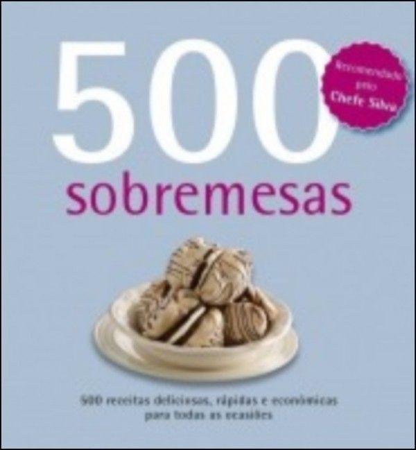 500 Sobremesas Receitas