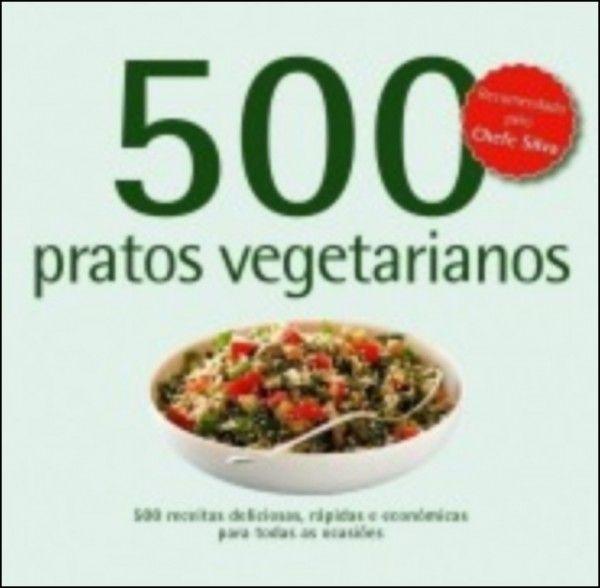 500 Receitas - Pratos Vegetarianos