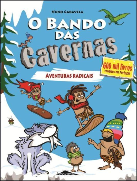 O Bando das Cavernas 2: Aventuras Radicais