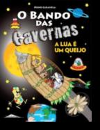 O Bando das Cavernas 7 - A Lua é Um Queijo