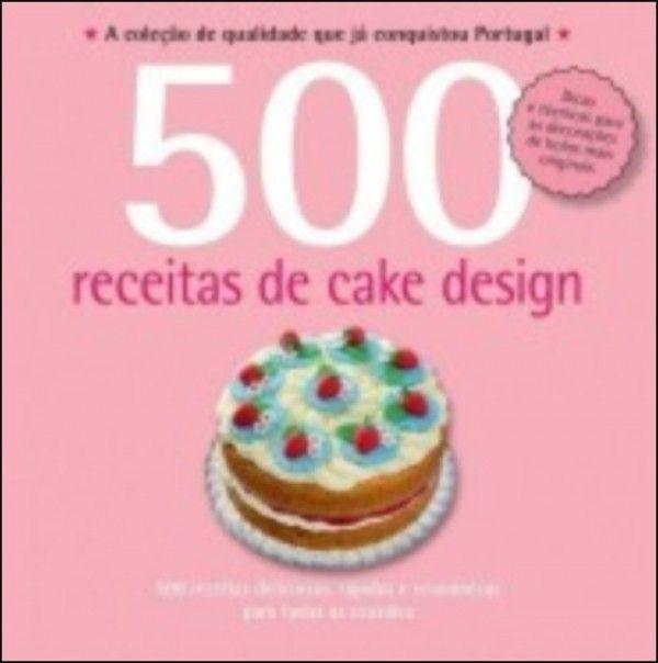 500 Receitas - Cake Design