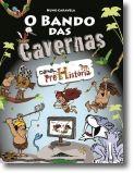 O Bando Das Cavernas: Canal Pré-História - N.º 11