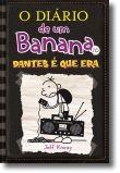 O Diário de um Banana 10: Dantes é que Era