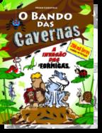 O Bando das Cavernas 17 -  A Invasão das Formigas