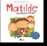 Matilde - Tem Muitos Amigos!