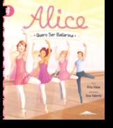 Alice 6 - Quero Ser Bailarina