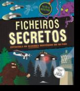 Ficheiros Secretos - Investiga os Maiores Mistérios do Mundo