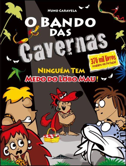 O Bando das Cavernas 23 - Ninguém Tem Medo do Lobo Mau!