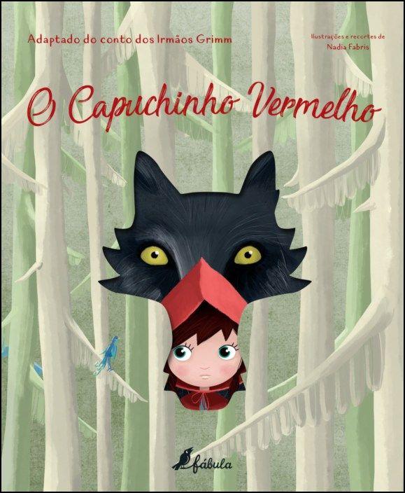 Fábulas Recortadas - O Capuchinho Vermelho