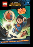 LEGO - DC Comics Super Heroes: Uma Liga do Outro Mundo!