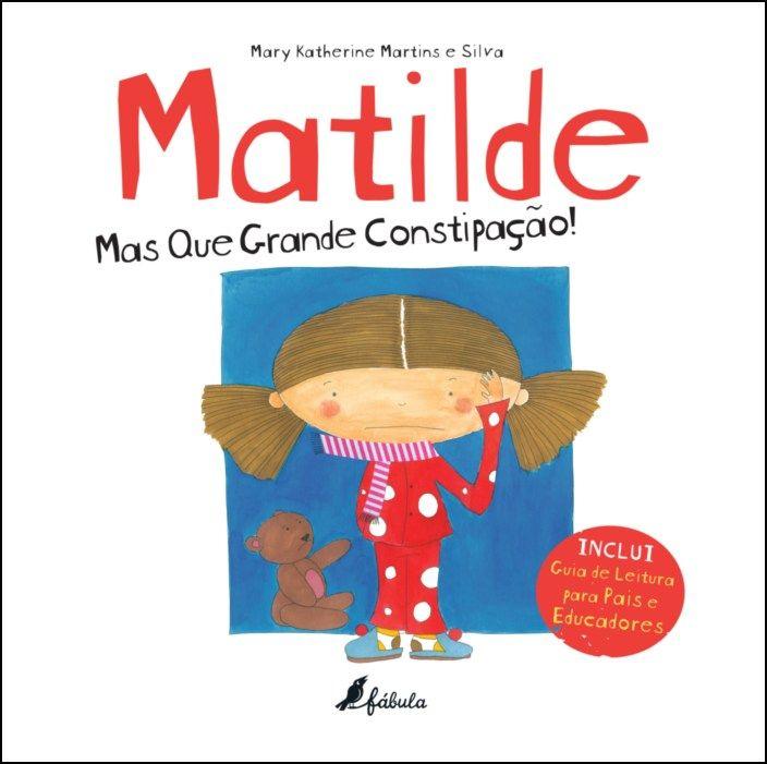 Matilde - Mas Que Grande Constipação!