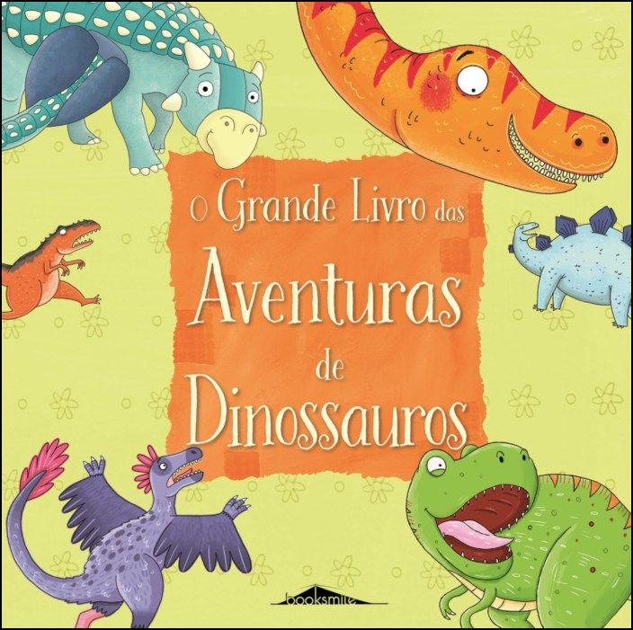 O Grande Livro das Aventuras de Dinossauros