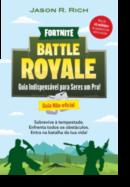 Fortnite Battle Royale - Guia Indispensável para Seres um Pro