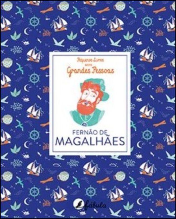 Pequenos Livros sobre Grandes Pessoas 1 - Fernão de Magalhães