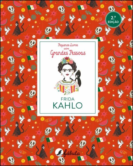 Pequenos Livros sobre Grandes Pessoas 5: Frida Kahlo