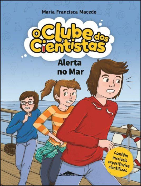 O Clube dos Cientistas 9 - Alerta no Mar