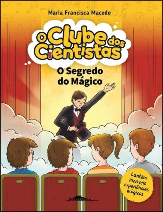 O Clube dos Cientistas 10 - O Segredo do Mágico