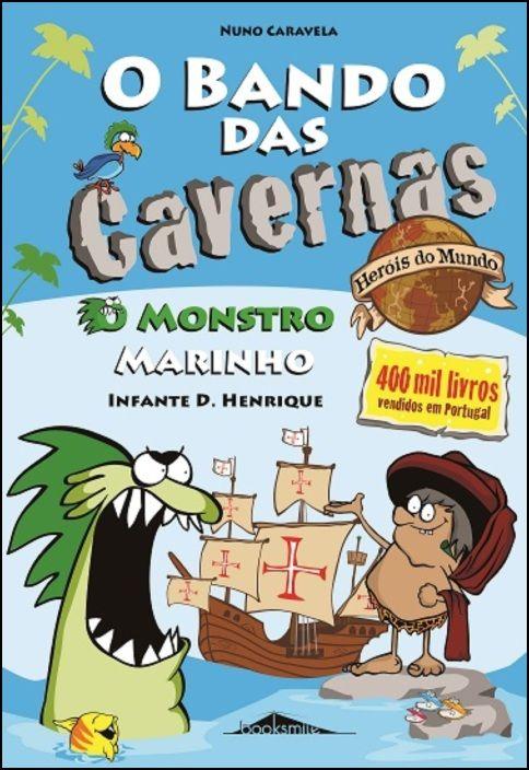 O Bando das Cavernas - Heróis do Mundo 1: O Monstro Marinho