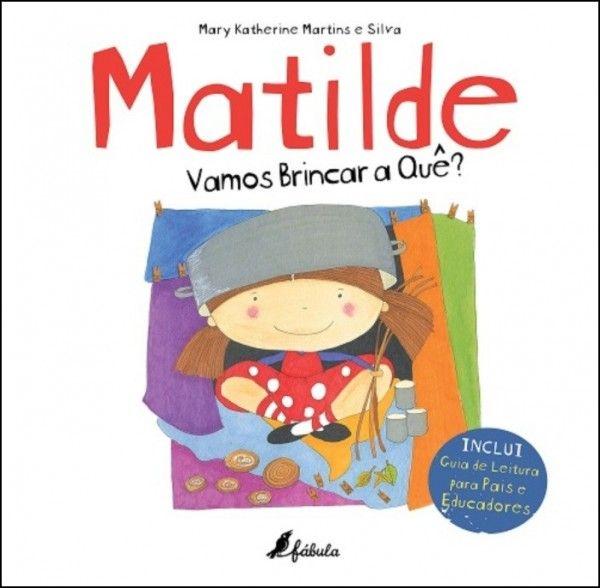 Matilde - Vamos Brincar a Quê?