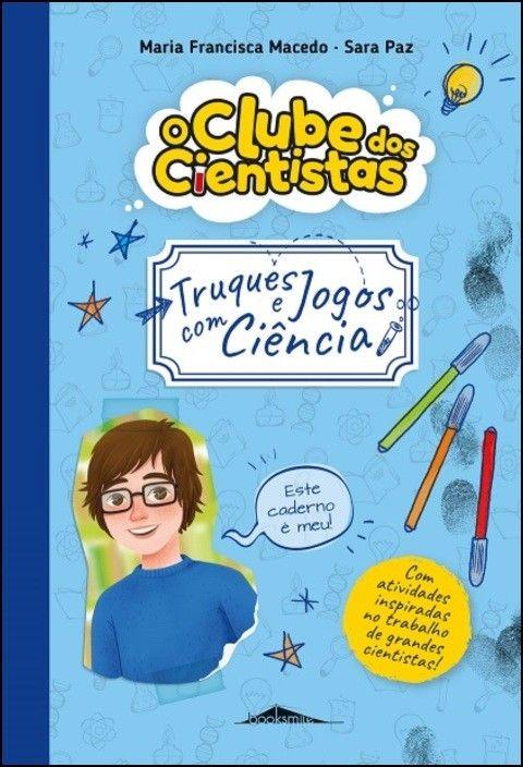 O Clube dos Cientistas - Caderno 3 - Truques e Jogos com Ciência
