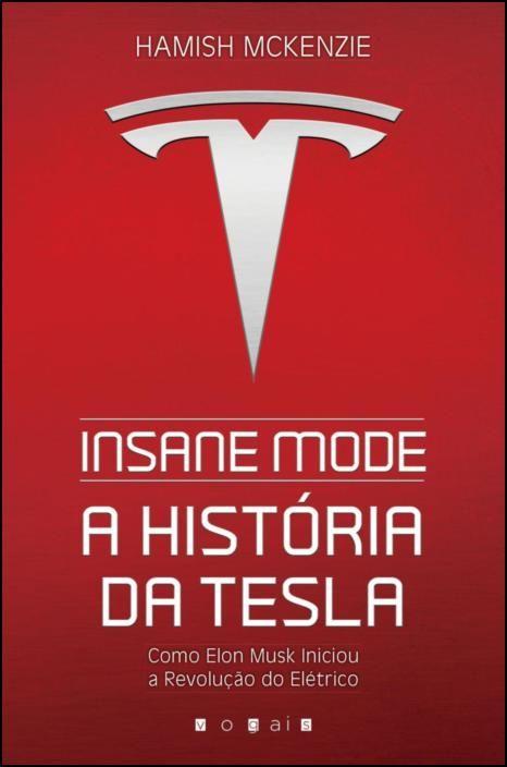 Insane Mode - A História da Tesla