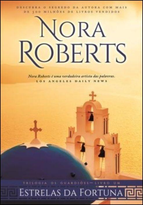 Trilogia Os Guardiães - Estrelas da Fortuna - Livro 1