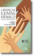 Crianças e Jovens em Risco - A Família no Centro da Intervenção