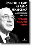 Os Meus 31 Anos na Rádio Renascença - Contributo para a História da Emissora Católica Portuguesa - Vol. l