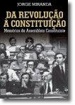 Da Revolução à Constituição - Memórias da Assembleia Constituinte