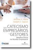 Catecismo para Empresários e Gestores: Desafios Éticos do Mundo Empresarial