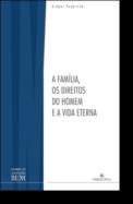 A Família, Os Direitos do Homem e a Vida Eterna