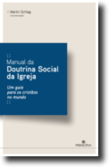 Manual de Doutrina Social da Igreja - Um Guia para os Cristãos no Mundo