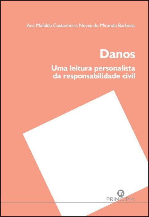 Danos - Uma Leitura Personalista da Responsabilidade Civil