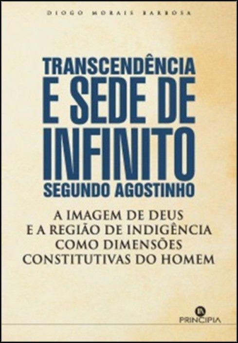 Transcendência e Sede de Infinito Segundo Agostinho