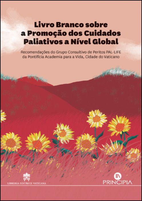 Livro Branco Sobre a Promoção dos Cuidados Paliativos a Nível Global