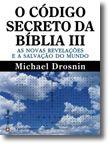 O Código Secreto da Bíblia III - As novas revelações e a salvação do mundo
