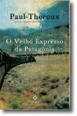 O Velho Expresso da Patagónia