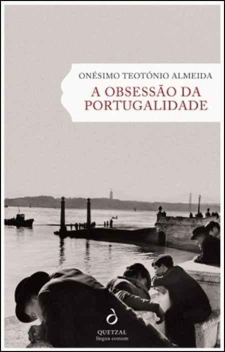 A Obsessão da Portugalidade